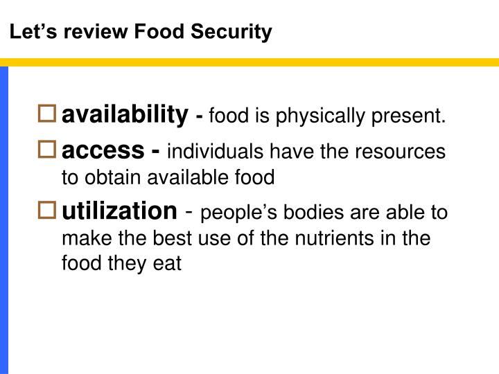Let s review food security