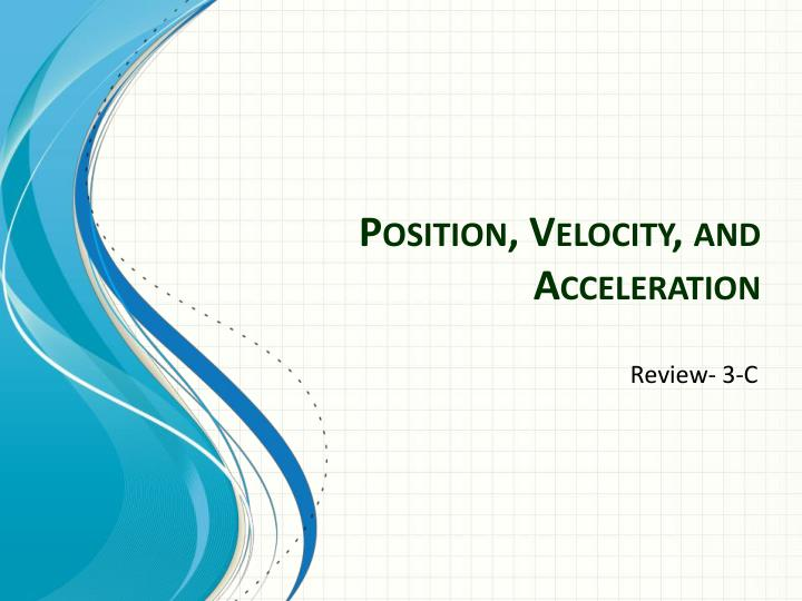 position velocity and acceleration