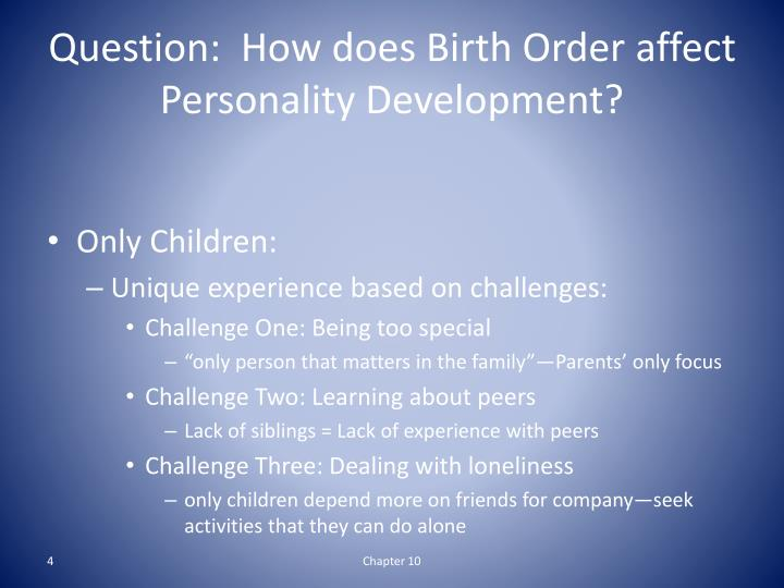 parenthood psychology and birth order essay Birth order essay the idea that birth order exerts an influence on personality has been popular throughout the history of psychology psychologists have developed a variety of theories regarding birth order effects.