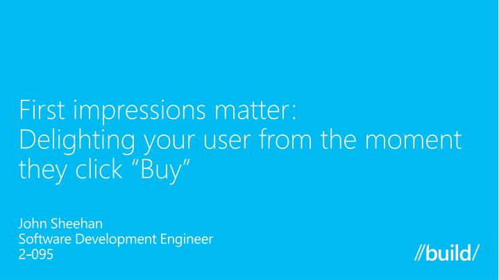 First impressions matter delighting your user from the moment they click buy