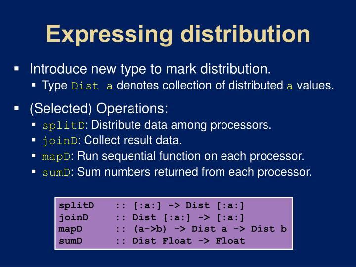 Expressing distribution