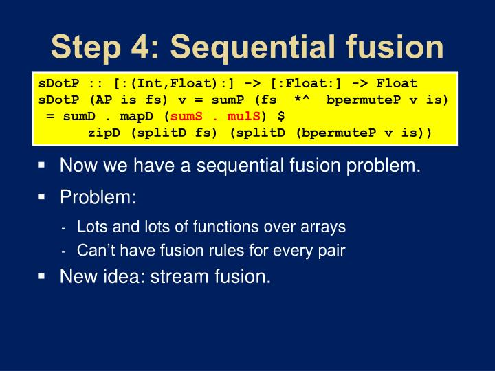 Step 4: Sequential fusion