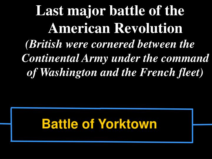 Last major battle of the American Revolution