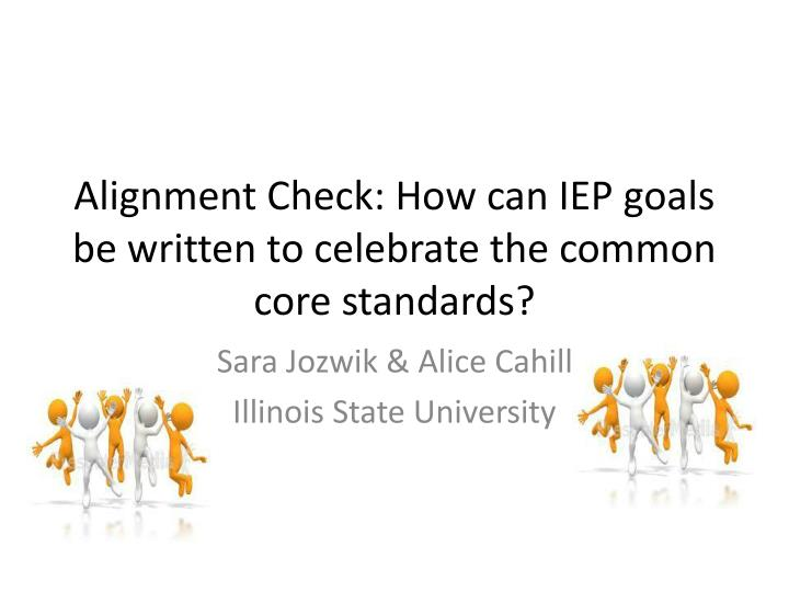 PPT Alignment Check How Can IEP Goals Be Written To