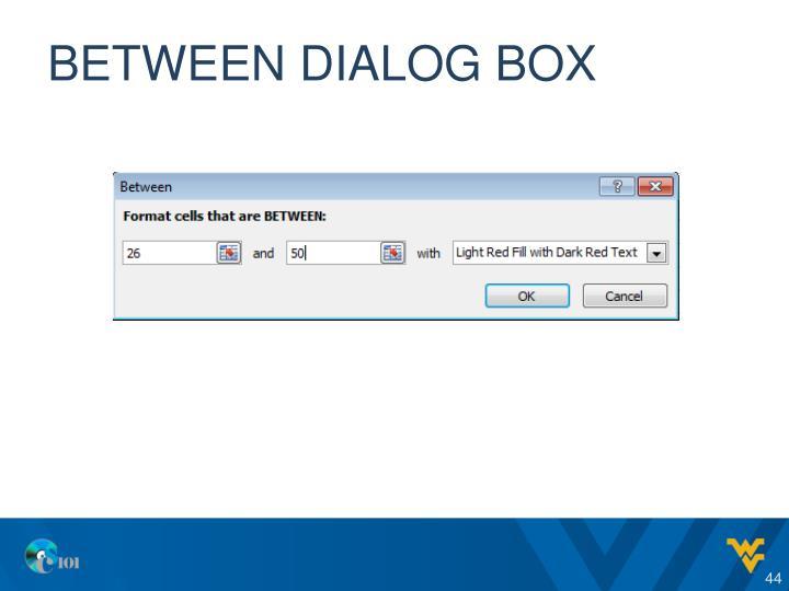 Between dialog box
