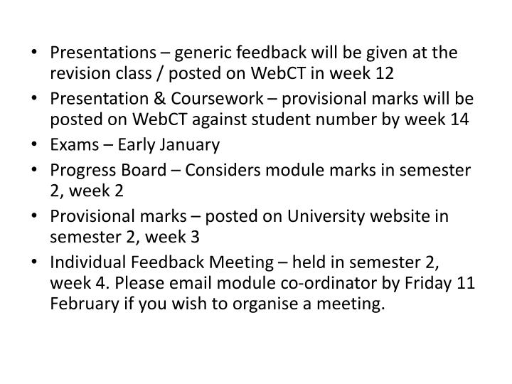 Presentations – generic feedback will be given at the revision class / posted on