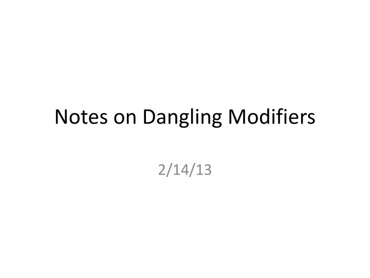 Notes on Dangling Modifiers