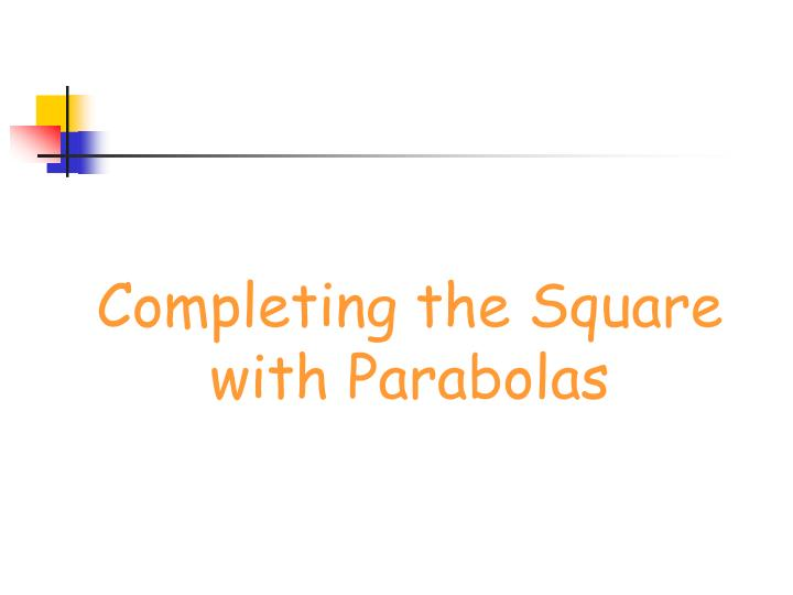 completing the square with parabolas n.