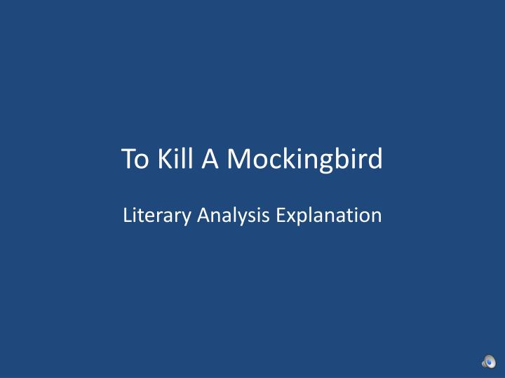 to kill a mockingbird critical Harper lee in her novel to kill a mockingbird had used a later era compared to the era used by steinbeck steinbeck trying to convey the message of racism can result in abuse, exploitation and deceit when it is practiced in the society he gave the example of what had happen to kino's family when the spanish doctor had.