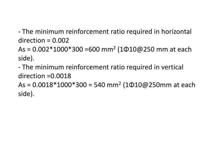 - The minimum reinforcement ratio required in horizontal direction = 0.002