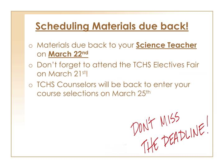Scheduling Materials due back!