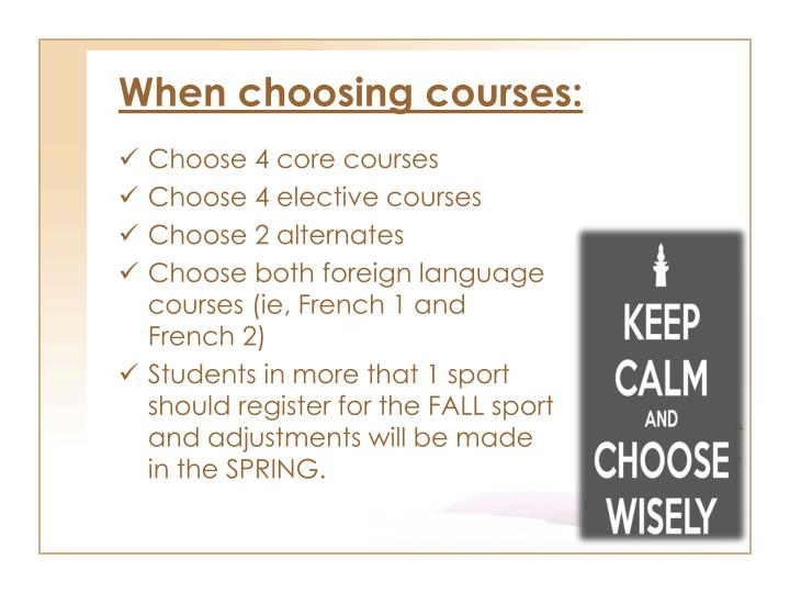 When choosing courses: