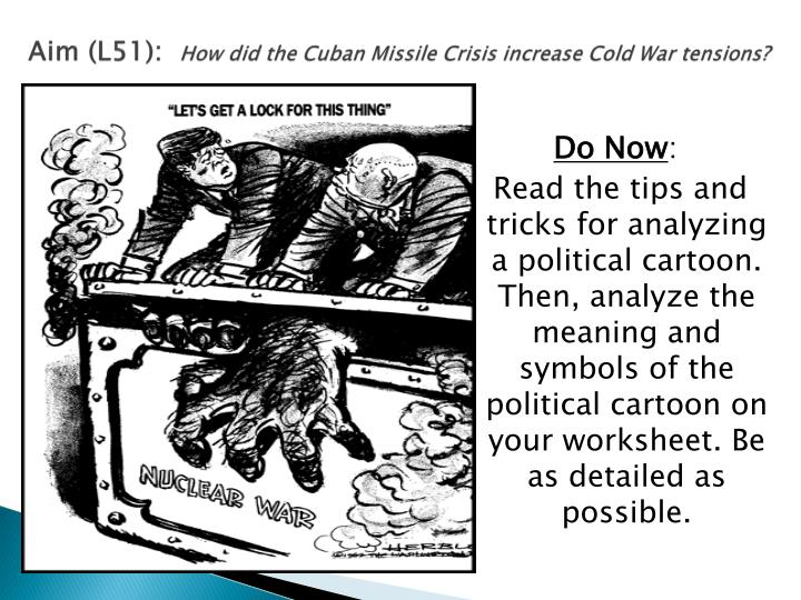 cuban missile crisis and cold war The cuban missile crisis the crisis is generally regarded as the moment in which the cold war came and the failed us attempt to overthrow the cuban.