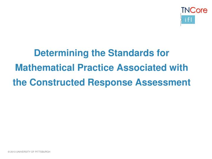 Determining the Standards for Mathematical Practice Associated with the Constructed Response Assessment