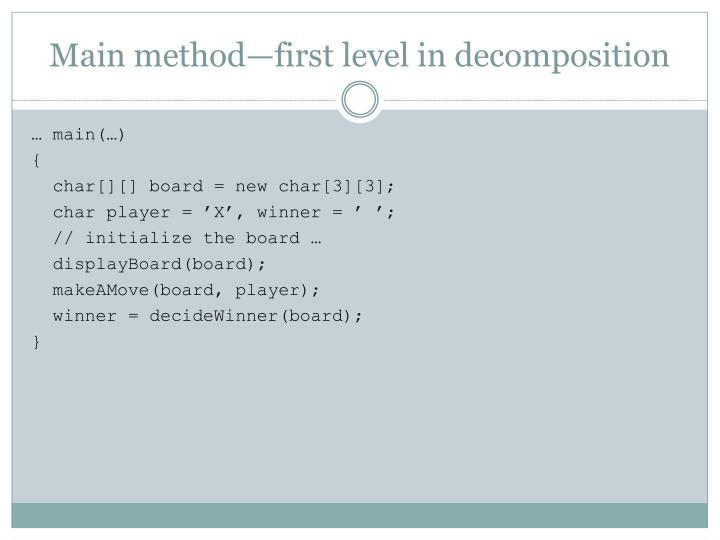Main method—first level in decomposition