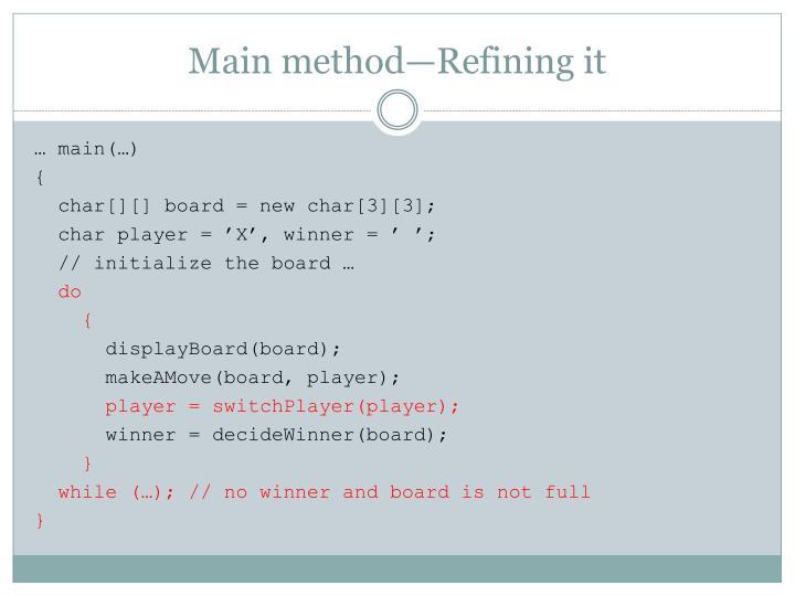Main method—Refining
