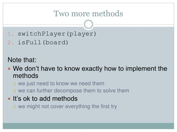 Two more methods
