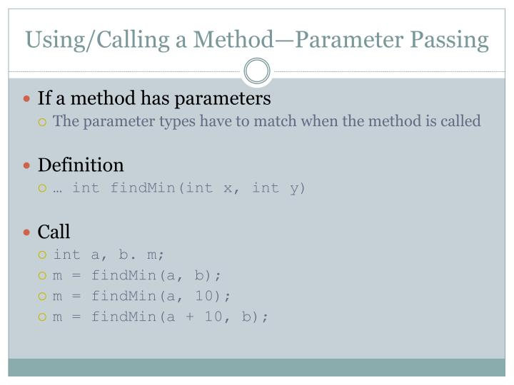 Using/Calling a Method—Parameter