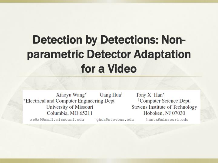 Detection by detections non parametric detector adaptation for a video