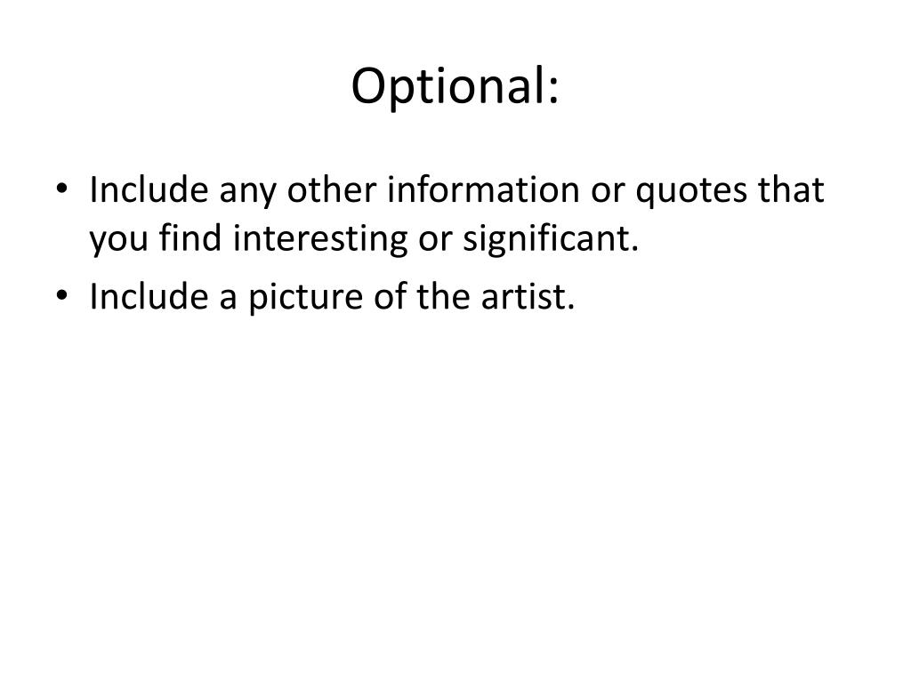 PPT - Artist's Name (optional: add a quote from the artist