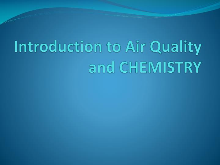 Introduction to air quality and chemistry