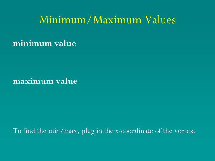 Minimum/Maximum Values
