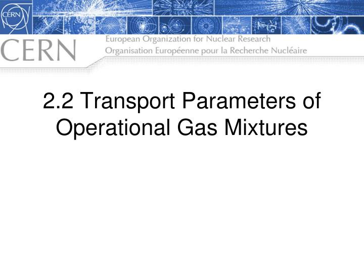 2 2 transport parameters of operational gas mixtures