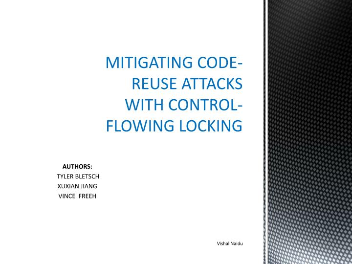 mitigating code reuse attacks with control flowing locking n.