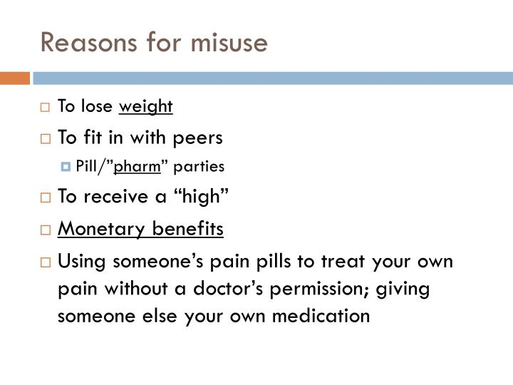 Reasons for misuse