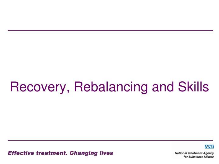 Recovery, Rebalancing and Skills