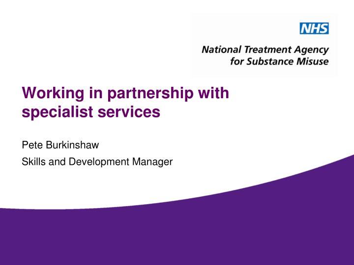 Working in partnership with specialist services