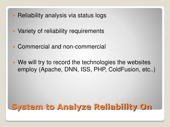 Reliability analysis via status logs