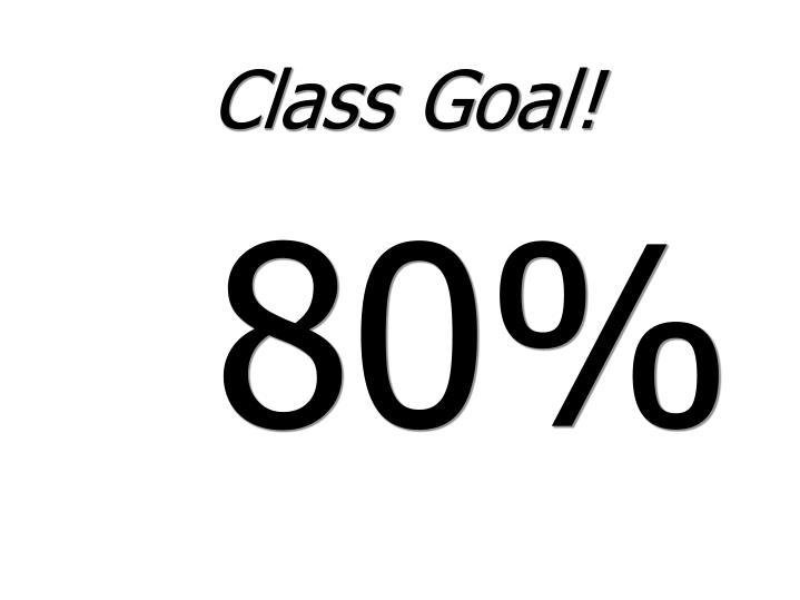 Class Goal!