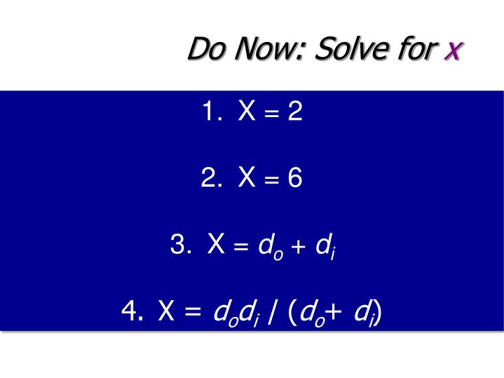 Do Now: Solve for