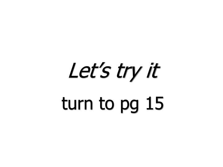 Let's try it