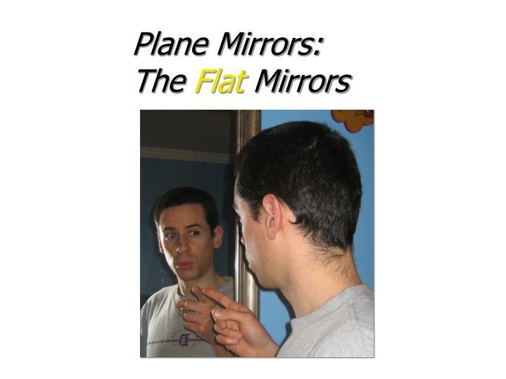 Plane Mirrors:
