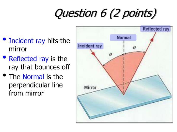 Question 6 (2 points)