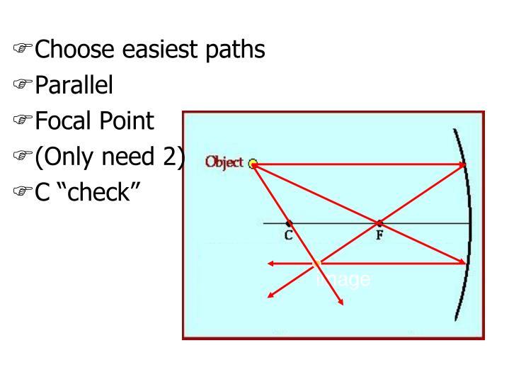 Choose easiest paths