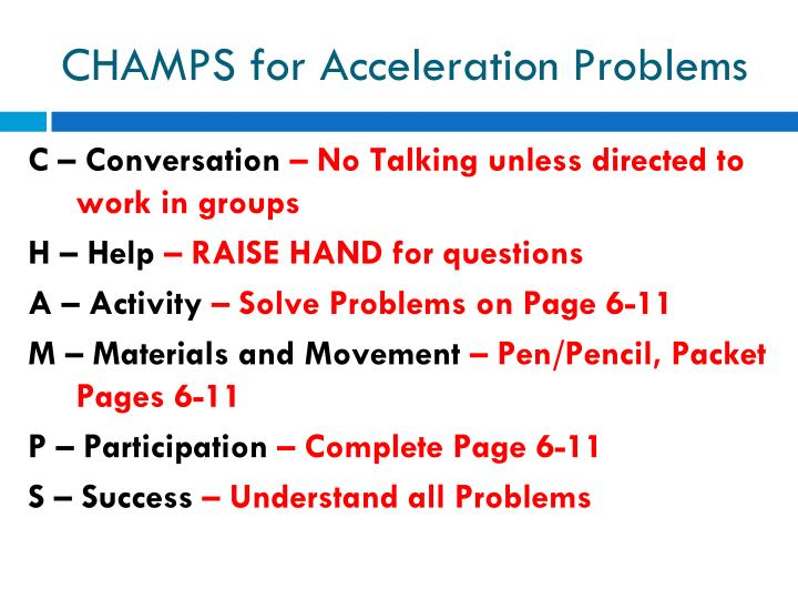CHAMPS for Acceleration Problems