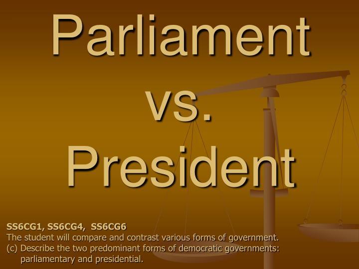 parliamentary vs presidential which is better for Parliamentary vs presidential this essay parliamentary vs presidential is available for you on essays24com search term papers, college essay examples and free essays on essays24com - full papers database.