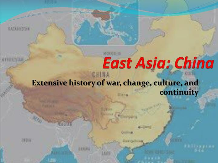 change and continuities of east asia The program for teaching east asia at the university of colorado gratefully acknowledges the support of the united states-japan foundation in the development of.
