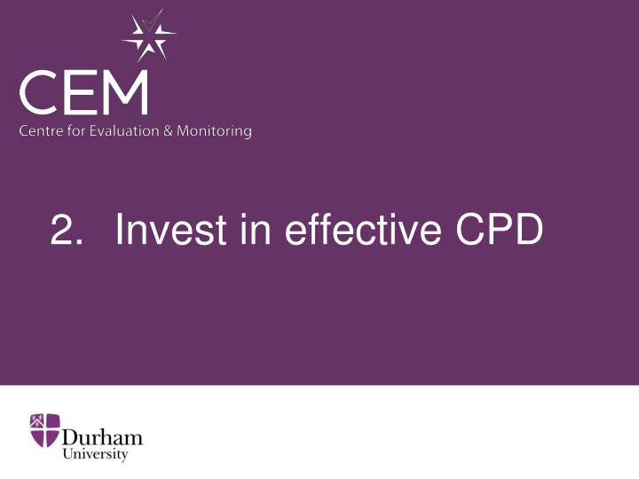 2. Invest in effective CPD