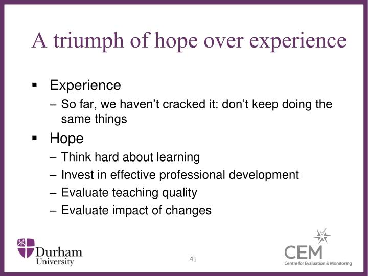 A triumph of hope over experience