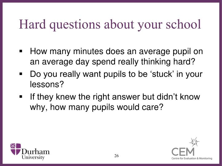 Hard questions about your school