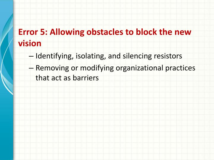 Error 5: Allowing obstacles to block the new vision
