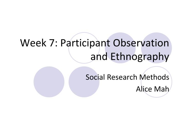 week 7 participant observation and ethnography n.
