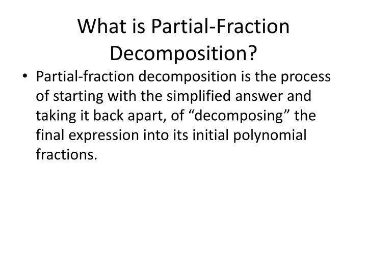 What is partial fraction decomposition