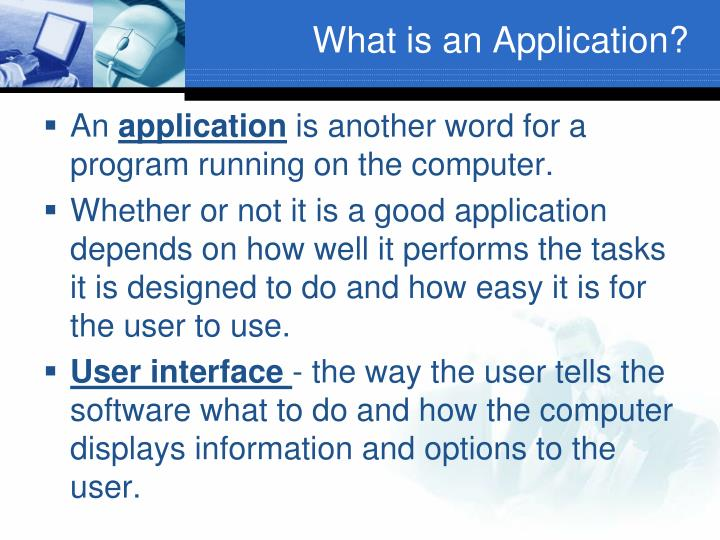 What is an application
