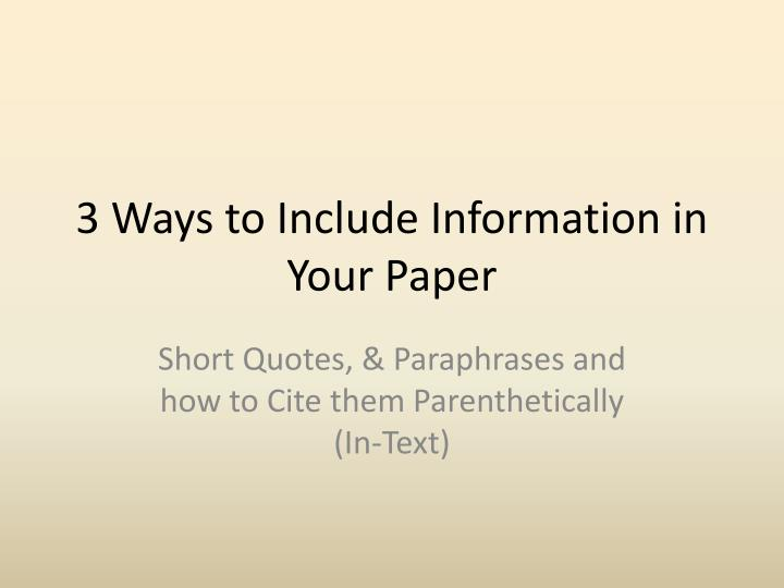 3 ways to include information in your paper n.