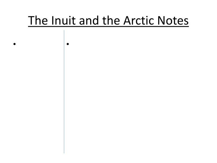 The inuit and the arctic notes